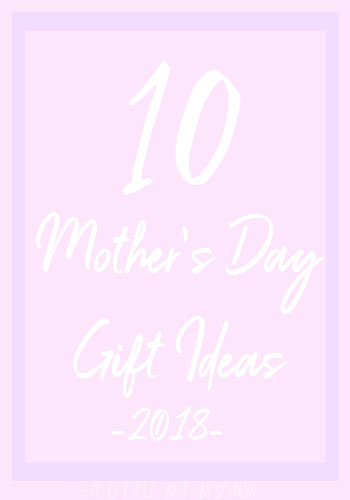 10 Great Mother's Day Gifts