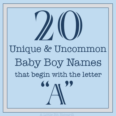 20 Uncommon & Unique Boy Names Beginning with A