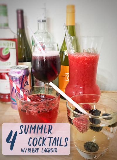 4 Summer Drinks Ft. BerryLaCroix