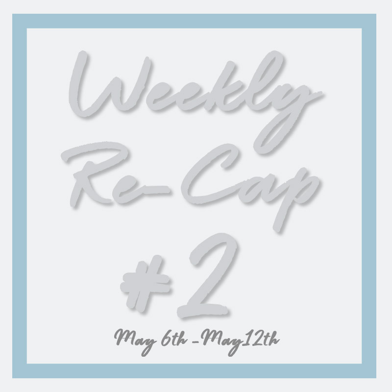 Weekly Re-Cap: #2